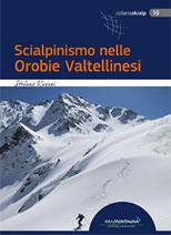 Copertina Scialpinismo nelle Orobie Valtellinesi