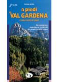 Libro montagna A piedi in Val Gardena e Alpe di Siusi