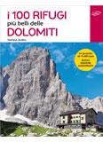Libro montagna I 100 rifugi più belli delle Dolomiti
