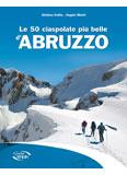 Libro montagna Le 50 ciaspolate più belle d'Abruzzo