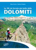 Libro montagna Le 50 vie ferrate più belle delle Dolomiti