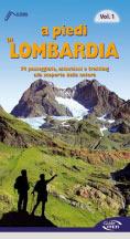 Libro montagna A piedi in Lombardia - Vol. 1