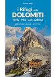 Libro montagna I Rifugi delle Dolomiti - Trentino Alto Adige