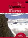 Libro montagna Quarto grado e pi� - Friuli Occidentale