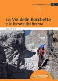 Libro montagna La via delle Bocchette e le ferrate del Brenta