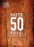 Libro montagna Ricette 50 Rifugi