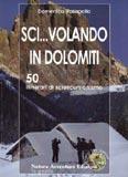 Libro montagna Sci� volando in Dolomiti