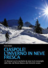 Libro montagna Ciaspole! L inverno in neve fresca
