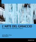 Libro montagna L'arte del ghiaccio