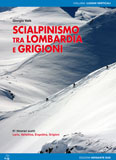 Libro montagna Scialpinismo tra Lombardia e Grigioni