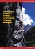 Libro montagna Arrampicate sportive e moderne in Valtellina, Valchiavenna, Engadina